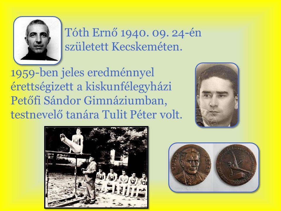 1959-ben jeles eredménnyel érettségizett a kiskunfélegyházi Petőfi Sándor Gimnáziumban, testnevelő tanára Tulit Péter volt. Tóth Ernő 1940. 09. 24-én