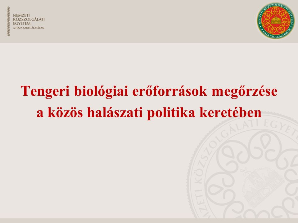 Tengeri biológiai erőforrások megőrzése a közös halászati politika keretében
