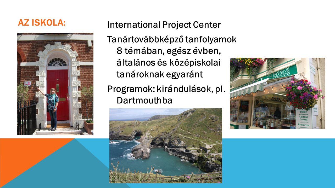International Project Center Tanártovábbképző tanfolyamok 8 témában, egész évben, általános és középiskolai tanároknak egyaránt Programok: kiránduláso