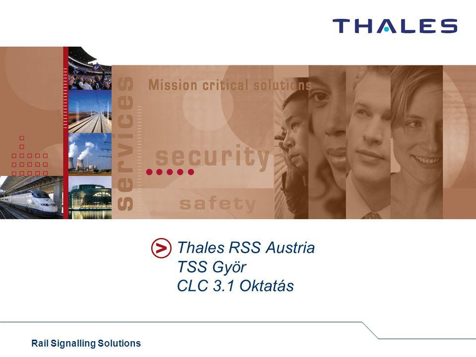 Rail Signalling Solutions Thales RSS Austria TSS Györ CLC 3.1 Oktatás