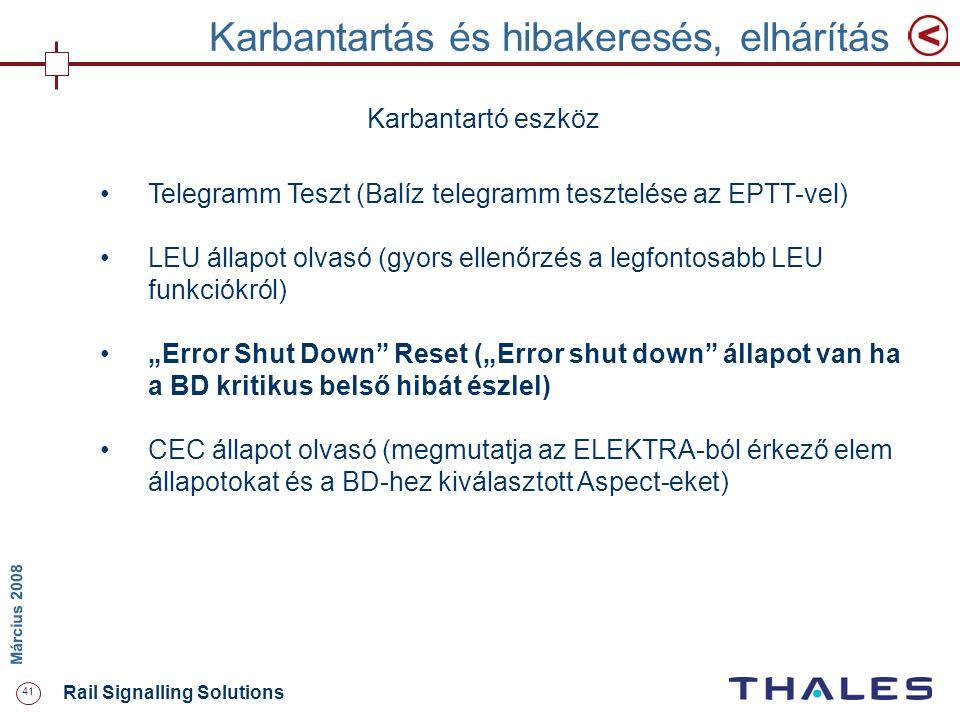 41 Rail Signalling Solutions M árcius 2008 Karbantartás és hibakeresés, elhárítás Karbantartó eszköz Telegramm Teszt (Balíz telegramm tesztelése az EP