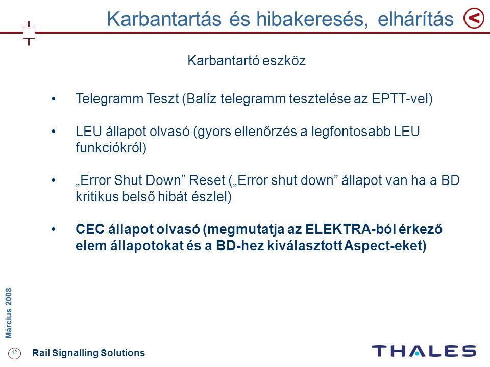 42 Rail Signalling Solutions M árcius 2008 Karbantartás és hibakeresés, elhárítás Karbantartó eszköz Telegramm Teszt (Balíz telegramm tesztelése az EP