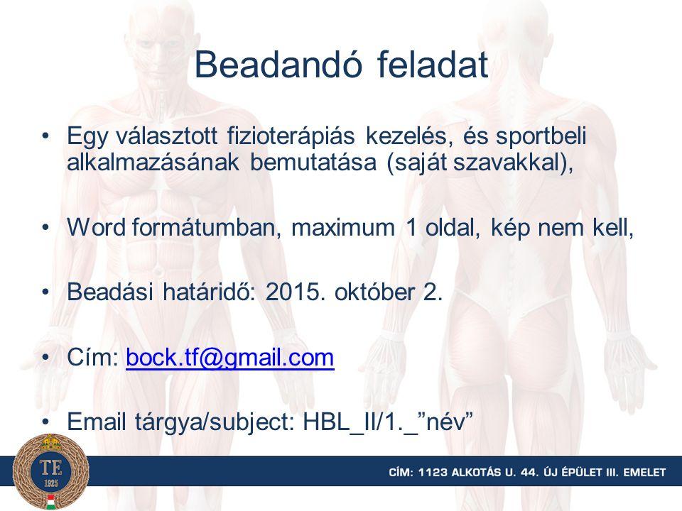 Beadandó feladat Egy választott fizioterápiás kezelés, és sportbeli alkalmazásának bemutatása (saját szavakkal), Word formátumban, maximum 1 oldal, ké