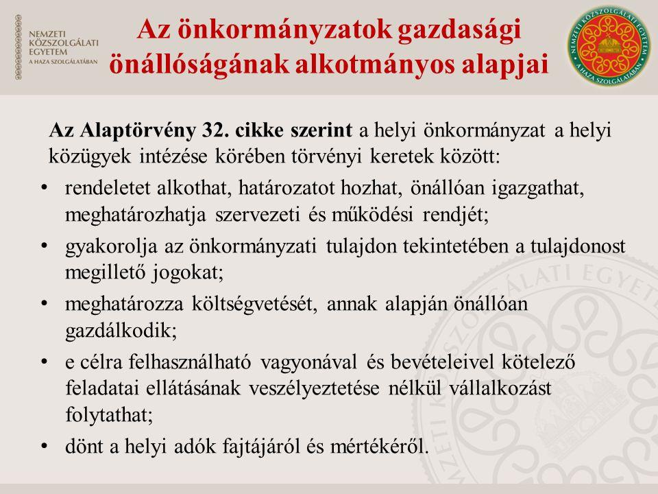 Az önkormányzatok gazdasági önállóságának alkotmányos alapjai Az Alaptörvény 32.