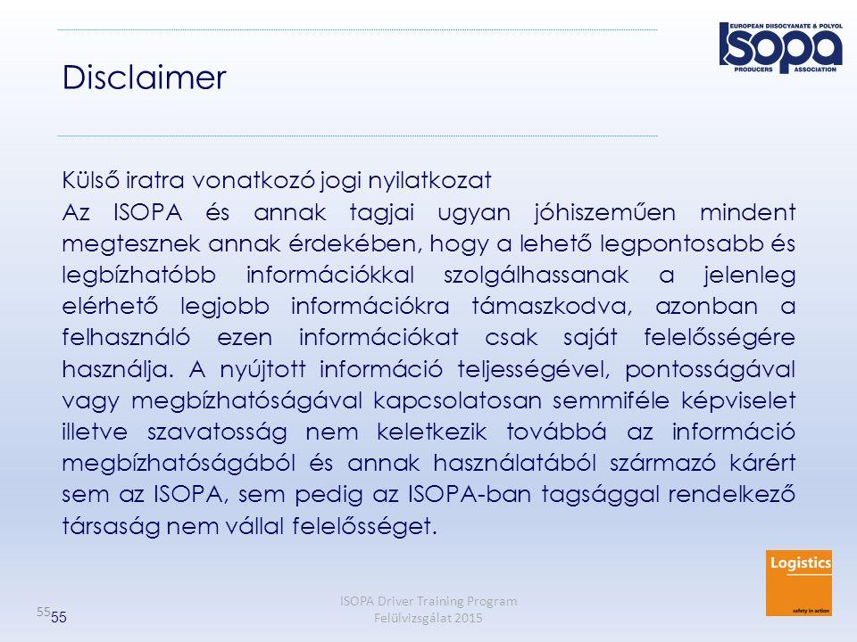 ISOPA Driver Training Program Felülvizsgálat 2015 55 Külső iratra vonatkozó jogi nyilatkozat Az ISOPA és annak tagjai ugyan jóhiszeműen mindent megtes