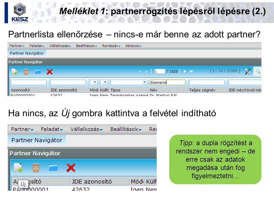 Melléklet 1: partnerrögzítés lépésről lépésre (2.) Partnerlista ellenőrzése – nincs-e már benne az adott partner? Ha nincs, az Új gombra kattintva a f