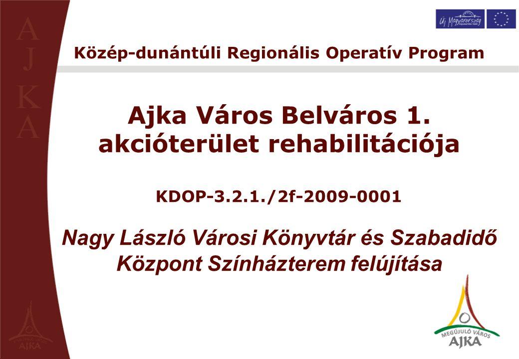 Közép-dunántúli Regionális Operatív Program Ajka Város Belváros 1.