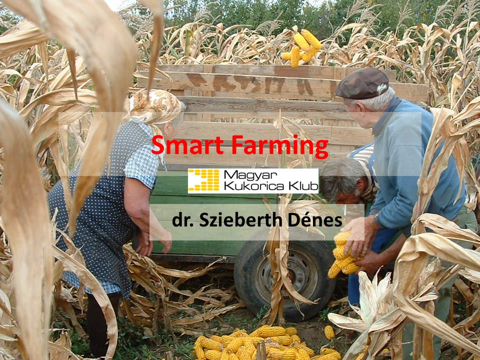 Smart Farming dr. Szieberth Dénes