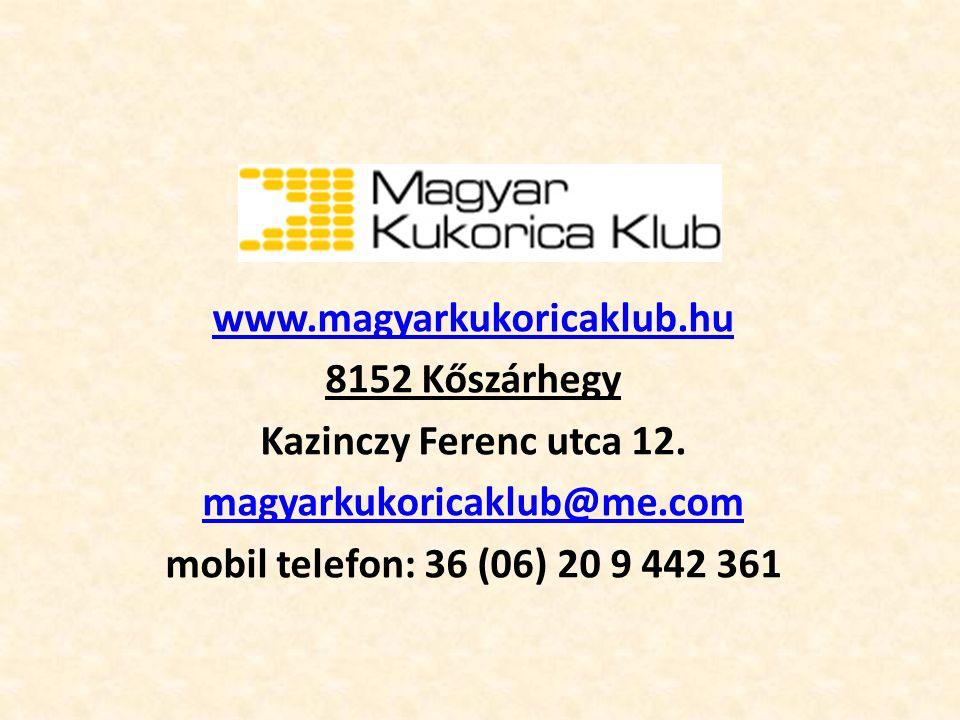 www.magyarkukoricaklub.hu 8152 Kőszárhegy Kazinczy Ferenc utca 12. magyarkukoricaklub@me.com mobil telefon: 36 (06) 20 9 442 361