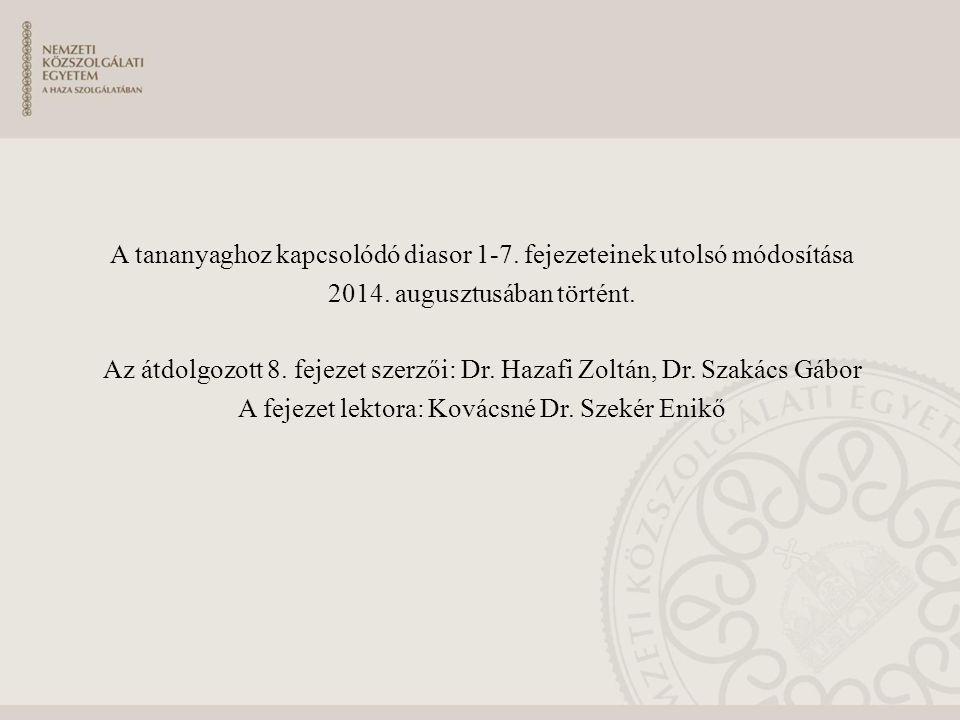 A tananyaghoz kapcsolódó diasor 1-7. fejezeteinek utolsó módosítása 2014. augusztusában történt. Az átdolgozott 8. fejezet szerzői: Dr. Hazafi Zoltán,