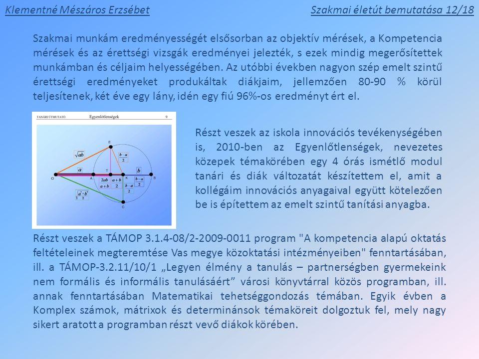 Klementné Mészáros ErzsébetSzakmai életút bemutatása 12/18 Részt veszek a TÁMOP 3.1.4-08/2-2009-0011 program