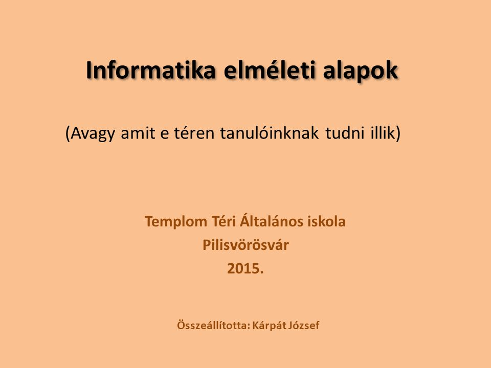 Az információ olyan új ismeret, amelynek megismerésekor olyan tudásra teszünk szert, amit addig nem tudtunk.