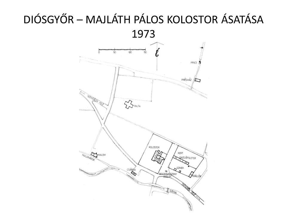 DIÓSGYŐR – MAJLÁTH PÁLOS KOLOSTOR ÁSATÁSA 1973