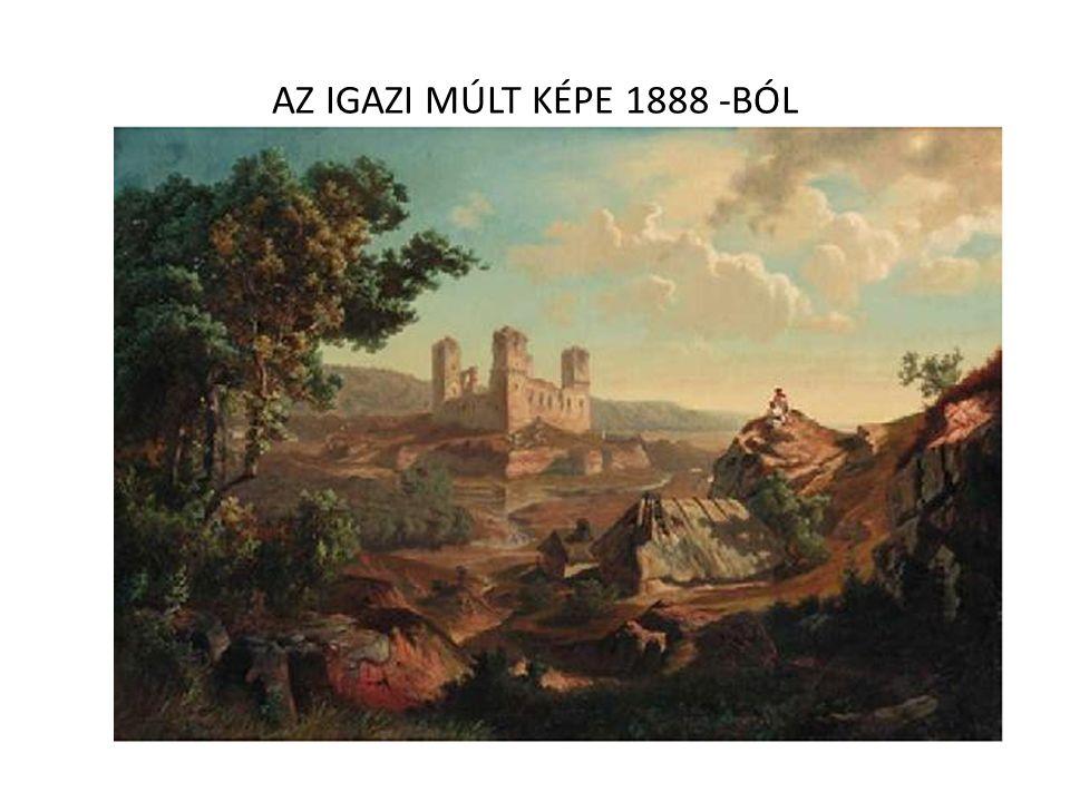 AZ IGAZI MÚLT KÉPE 1888 -BÓL