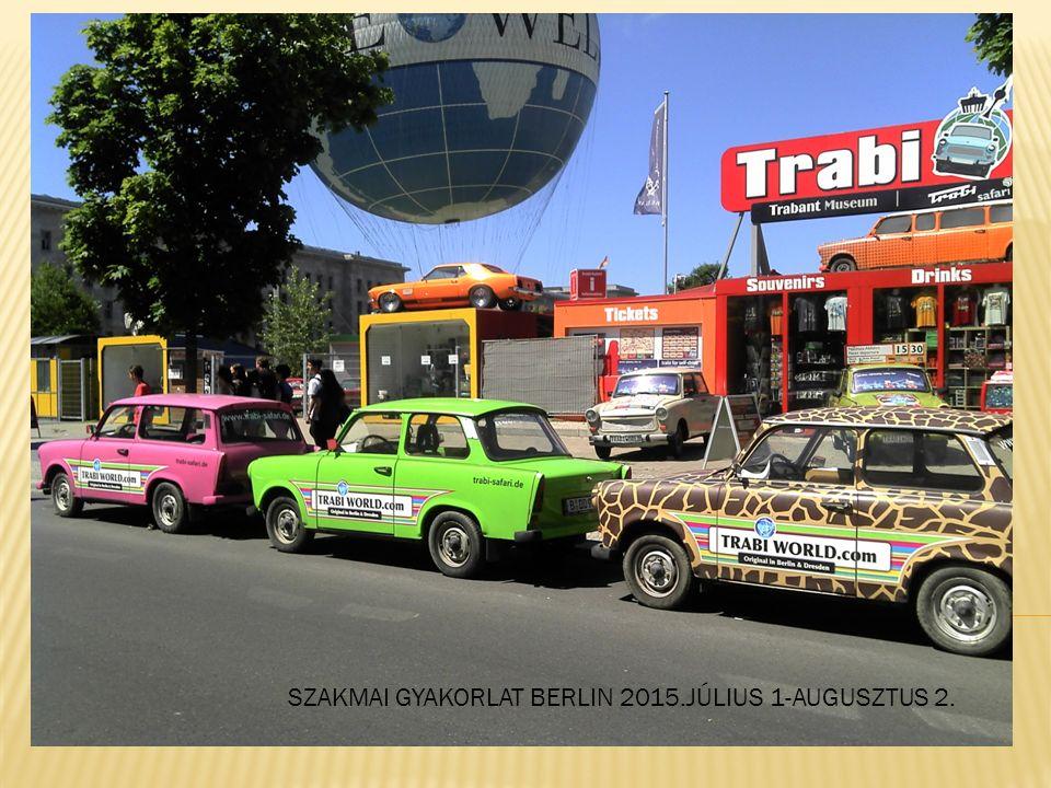 SZAKMAI GYAKORLAT BERLIN 2015.JÚLIUS 1-AUGUSZTUS 2.
