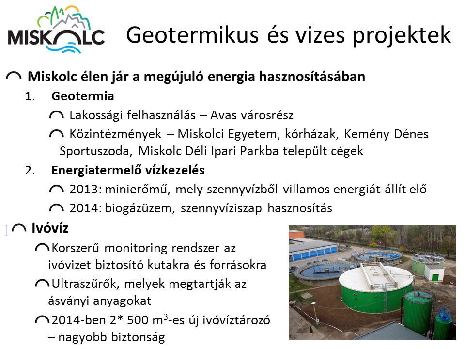 Geotermikus és vizes projektek Miskolc élen jár a megújuló energia hasznosításában 1. Geotermia Lakossági felhasználás – Avas városrész Közintézmények