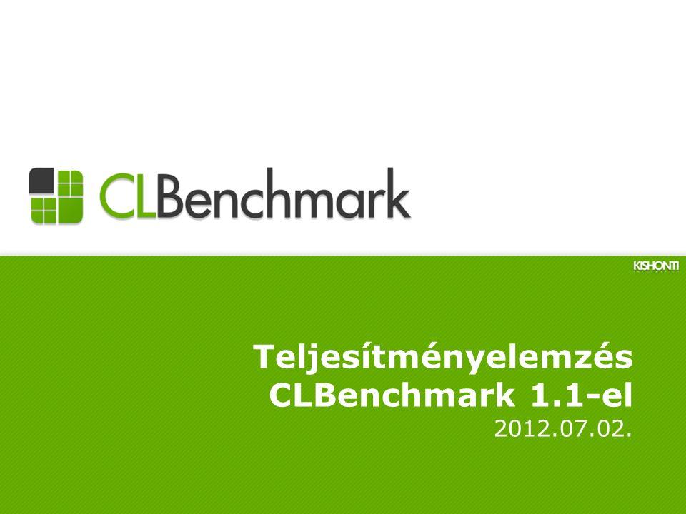 Teljesítményelemzés CLBenchmark 1.1-el 2012.07.02.