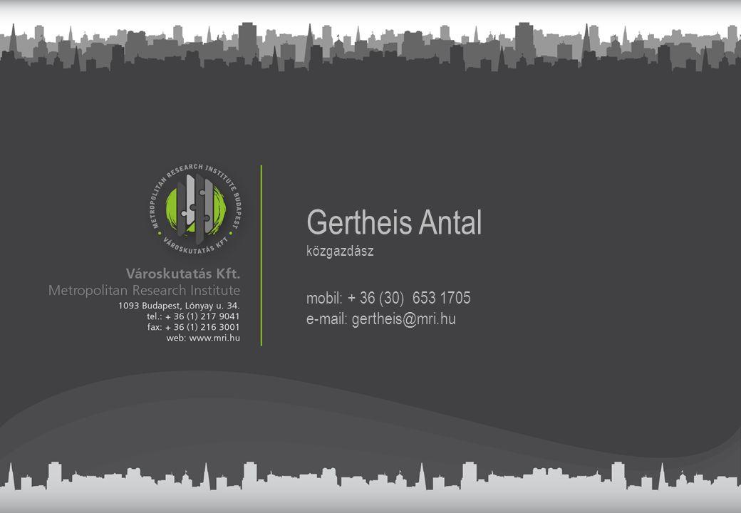 Gertheis Antal közgazdász mobil: + 36 (30) 653 1705 e-mail: gertheis@mri.hu