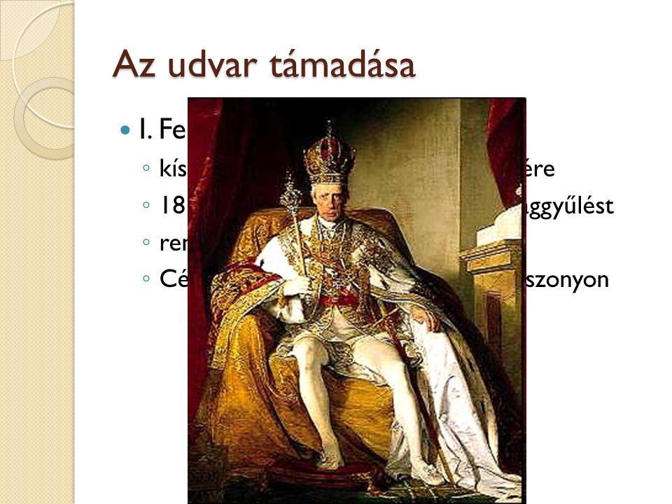 Az udvar támadása I. Ferenc - 1792-1835) ◦ kísérlete az abszolutizmus kiépítésére ◦ 1812 után nem hívja össze az országgyűlést ◦ rendeleti kormányzás