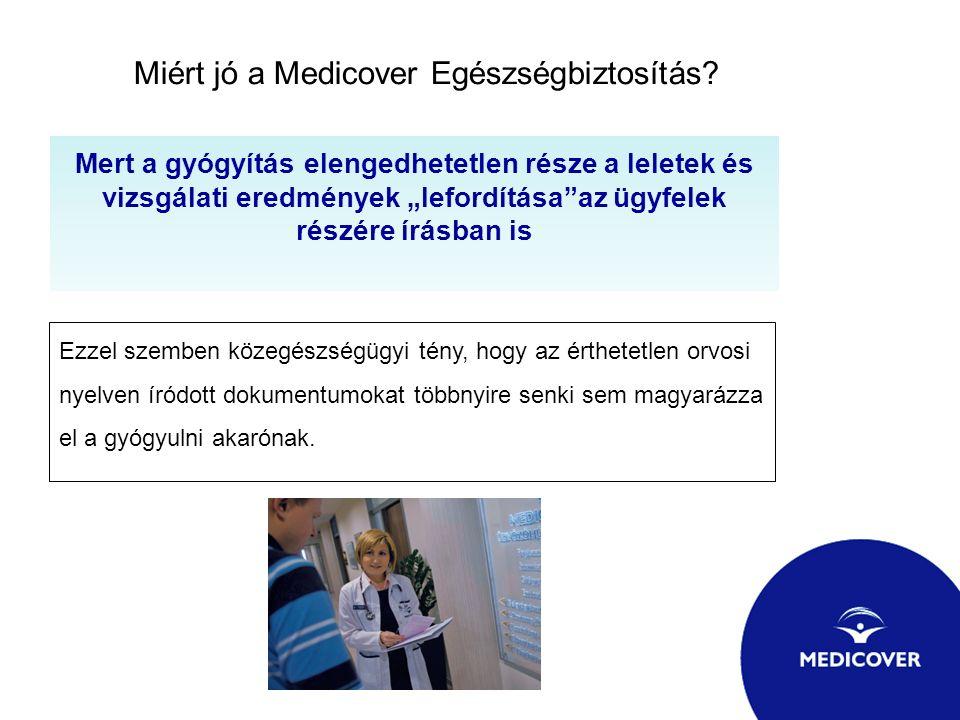 """Miért jó a Medicover Egészségbiztosítás? Mert a gyógyítás elengedhetetlen része a leletek és vizsgálati eredmények """"lefordítása""""az ügyfelek részére ír"""