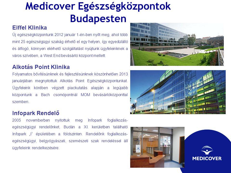 Medicover Egészségközpontok Budapesten Eiffel Klinika Új egészségközpontunk 2012 január 1-én-ben nyílt meg, ahol több mint 25 egészségügyi szakág érhe