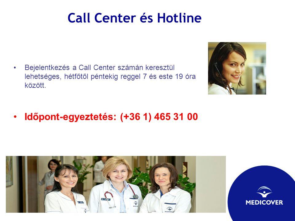 Call Center és Hotline Bejelentkezés a Call Center számán keresztül lehetséges, hétfőtől péntekig reggel 7 és este 19 óra között. Időpont-egyeztetés:
