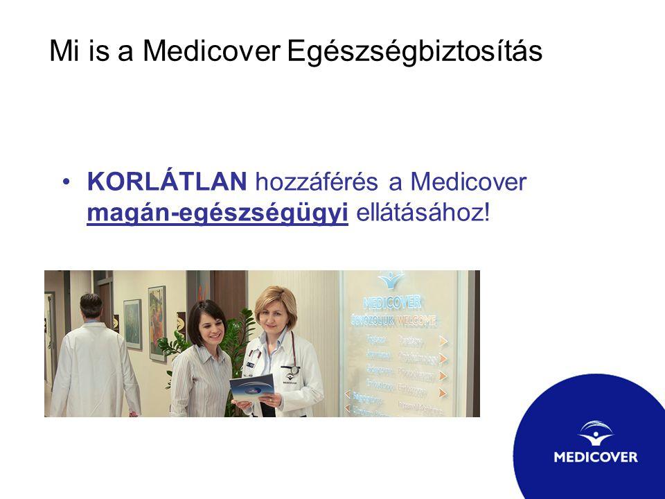Mi is a Medicover Egészségbiztosítás KORLÁTLAN hozzáférés a Medicover magán-egészségügyi ellátásához!