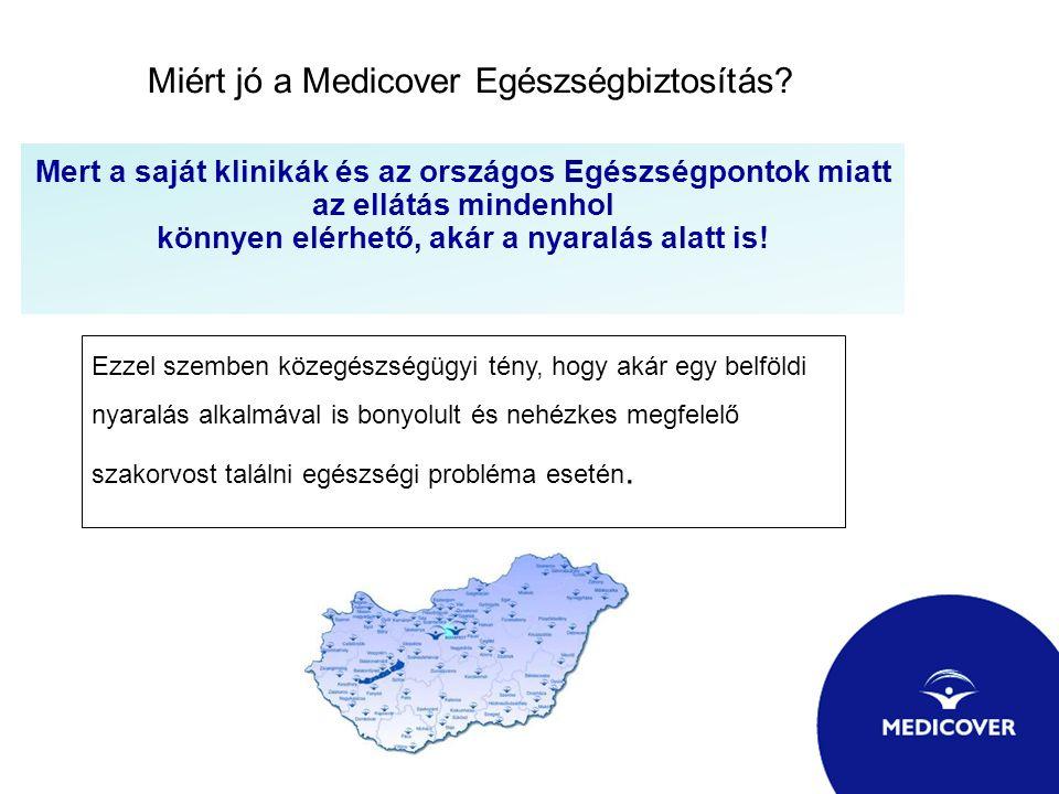 Miért jó a Medicover Egészségbiztosítás? Mert a saját klinikák és az országos Egészségpontok miatt az ellátás mindenhol könnyen elérhető, akár a nyara