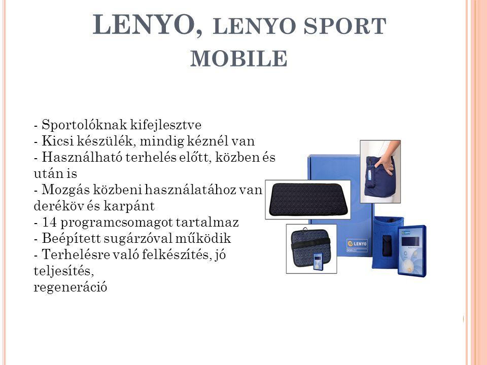LENYO, LENYO SPORT MOBILE - Sportolóknak kifejlesztve - Kicsi készülék, mindig kéznél van - Használható terhelés előtt, közben és után is - Mozgás köz