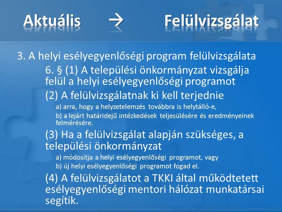3. A helyi esélyegyenlőségi program felülvizsgálata 6.