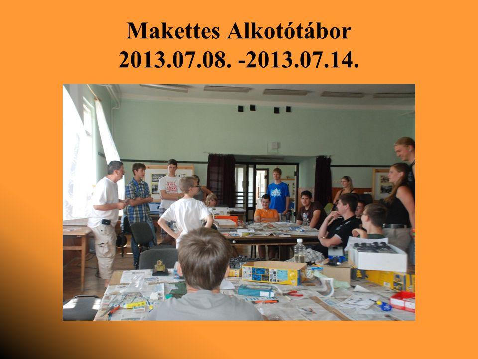 Makettes Alkotótábor 2013.07.08. -2013.07.14.