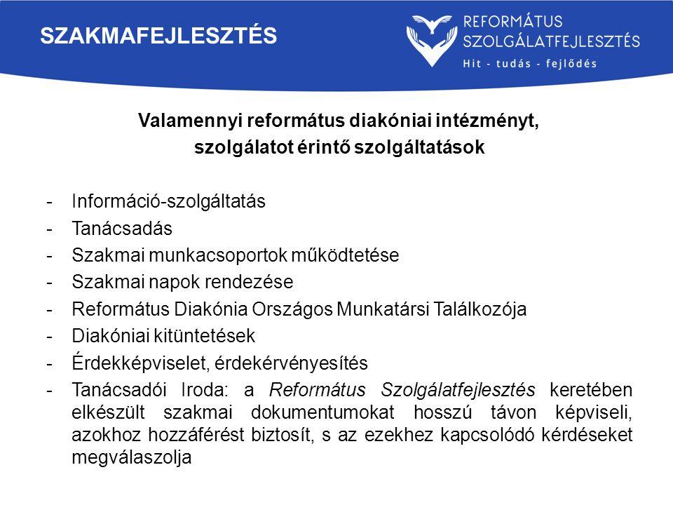 Valamennyi református diakóniai intézményt, szolgálatot érintő szolgáltatások -Információ-szolgáltatás -Tanácsadás -Szakmai munkacsoportok működtetése