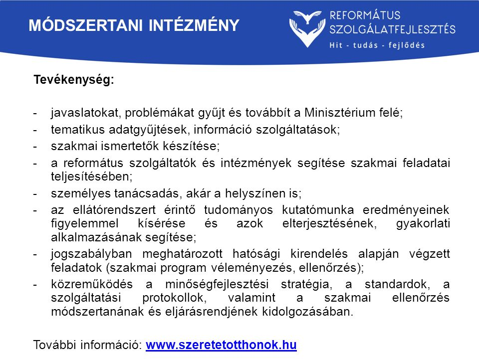 Tevékenység: -javaslatokat, problémákat gyűjt és továbbít a Minisztérium felé; -tematikus adatgyűjtések, információ szolgáltatások; -szakmai ismertető