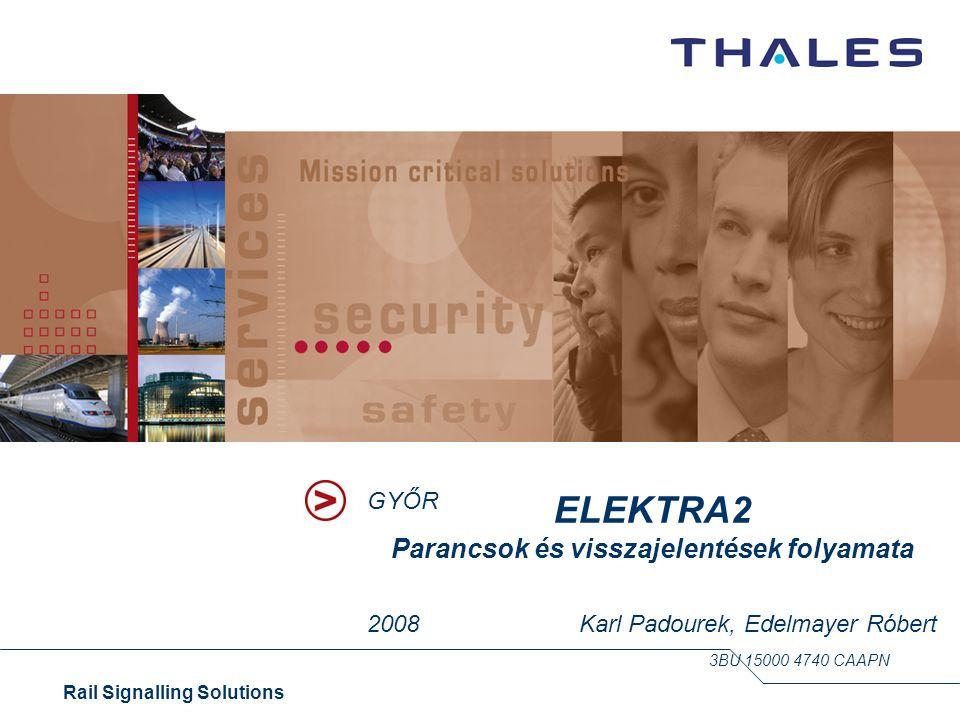 1 Rail Signalling Solutions Thales Rail Signalling Solutions Austria Parancsok és visszajelentések folyamata Váltó egyéni állítása Parancs útvonala Visszajelentés útvonala Tolatóvágányút beállítása, jelző Megállj!-ra kapcsolása Parancs útvonala Visszajelentés útvonala