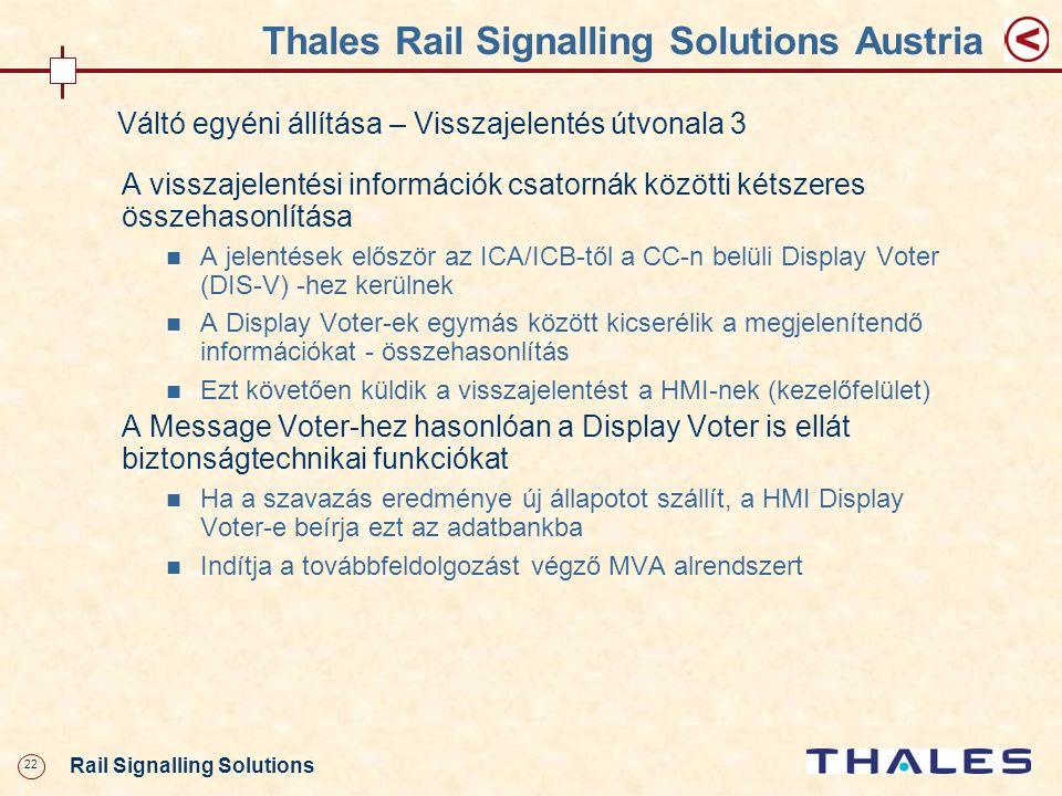 22 Rail Signalling Solutions Thales Rail Signalling Solutions Austria Váltó egyéni állítása – Visszajelentés útvonala 3 A visszajelentési információk