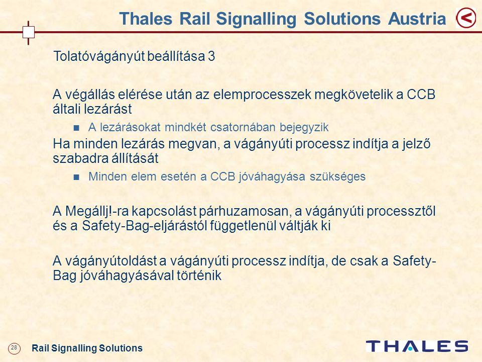 28 Rail Signalling Solutions Thales Rail Signalling Solutions Austria Tolatóvágányút beállítása 3 A végállás elérése után az elemprocesszek megkövetel