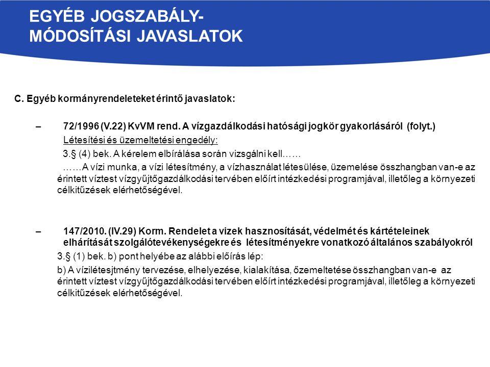 C. Egyéb kormányrendeleteket érintő javaslatok: –72/1996 (V.22) KvVM rend.