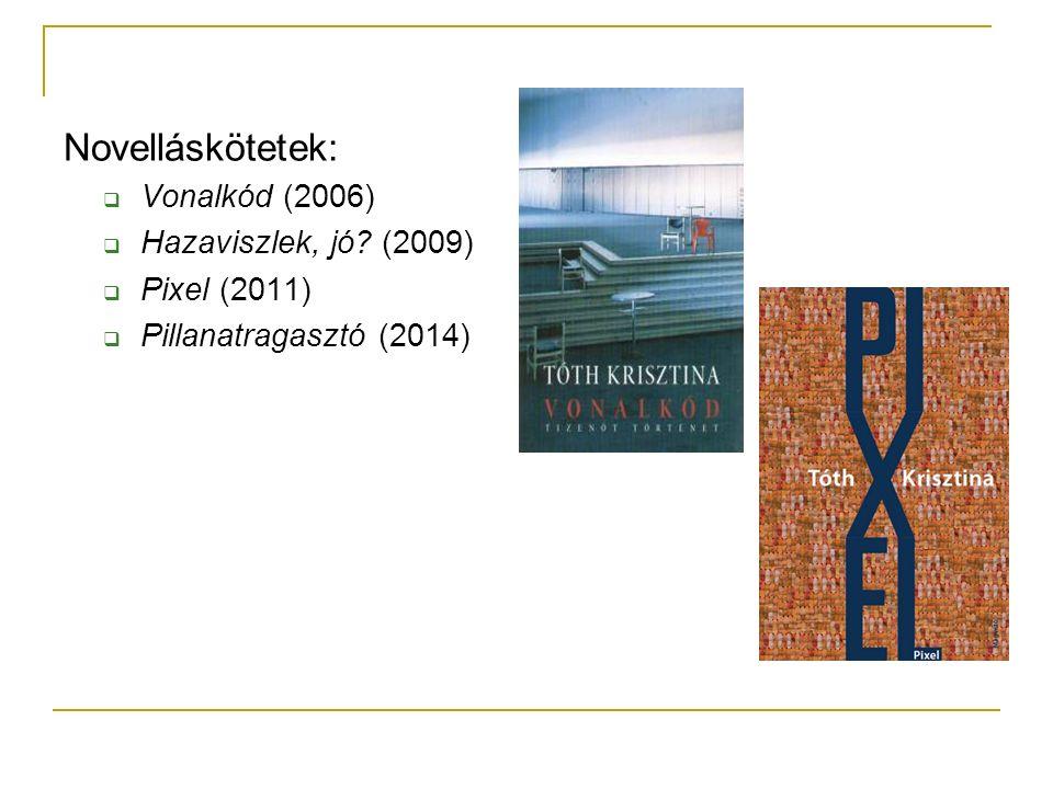 Novelláskötetek:  Vonalkód (2006)  Hazaviszlek, jó? (2009)  Pixel (2011)  Pillanatragasztó (2014)