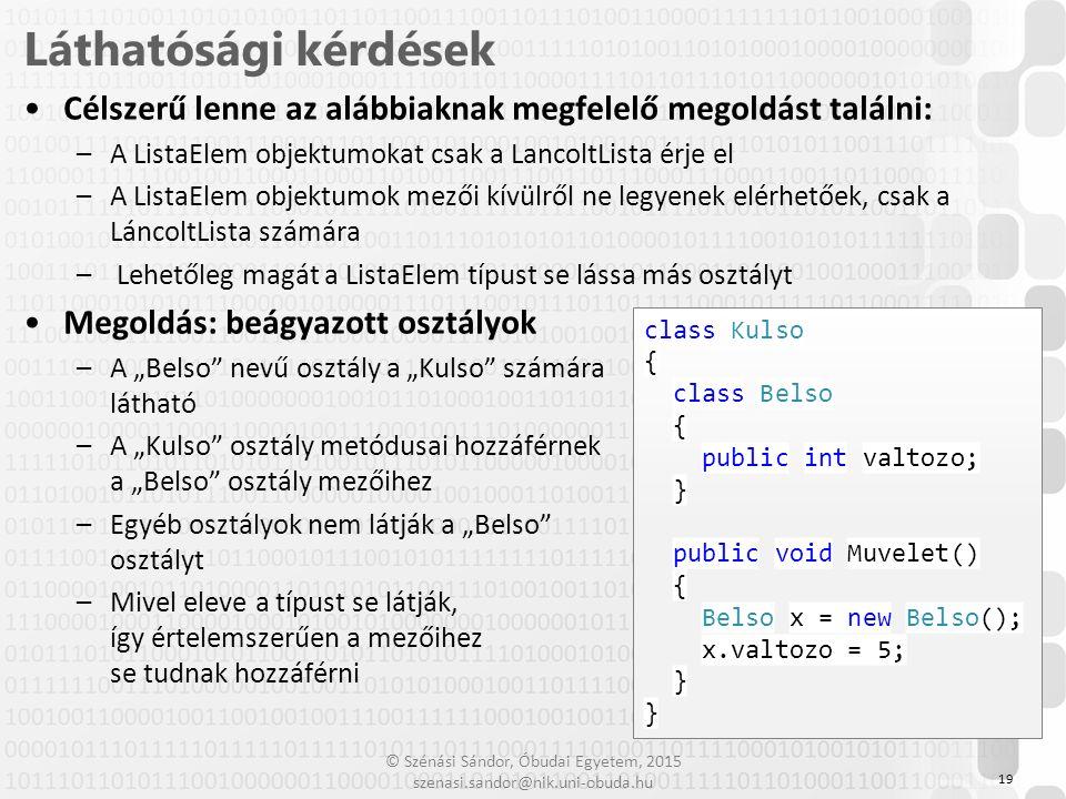 © Szénási Sándor, Óbudai Egyetem, 2015 szenasi.sandor@nik.uni-obuda.hu Célszerű lenne az alábbiaknak megfelelő megoldást találni: –A ListaElem objektu