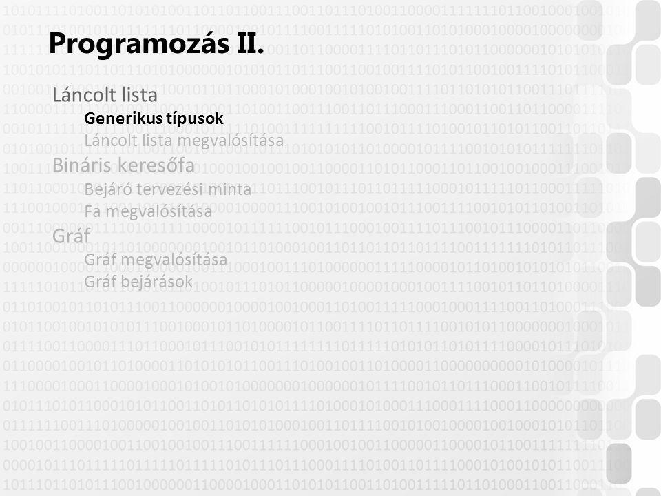© Szénási Sándor, Óbudai Egyetem, 2015 szenasi.sandor@nik.uni-obuda.hu Példa: egy Verem osztályt szeretnénk implementálni, milyen típusú adatokat tudjon tárolni.