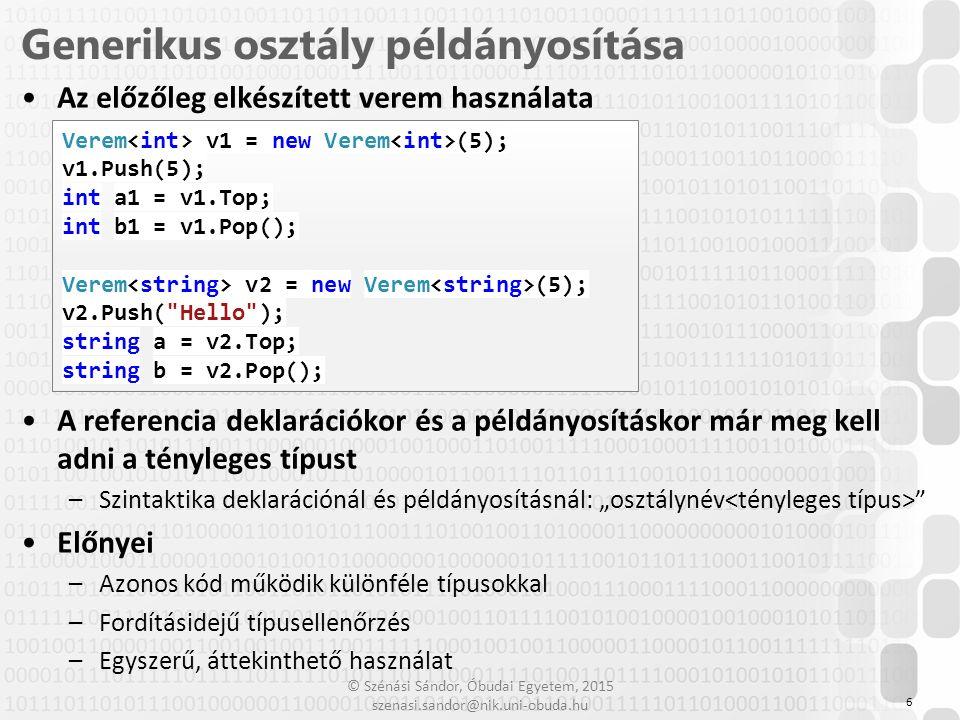 """© Szénási Sándor, Óbudai Egyetem, 2015 szenasi.sandor@nik.uni-obuda.hu A T típusú változóknak nem tudunk kezdőértéket adni, mivel a később megadott típus lehet –Objektum (ilyenkor null lenne az alapérték) –Érték típus (ilyenkor bitenkénti nulla az alapérték - 0/0.0/false/stb.) Ezért inicializációra használható a """"default(típusparam) kulcsszó –A tényleges típusnak megfelelően a fenti értékeket egyikét képviseli Használatára példa: 7 Ismeretlen típusú változó inicializálása class Minta { T a; public Minta( ) { a = default(T); }"""