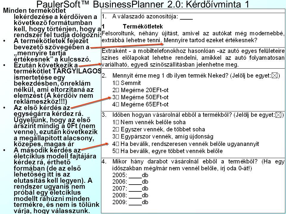 PaulerSoft™ BusinessPlanner 2.0: Gyakorlati példa Példánkban az Autószobrászat Bt. adatait használjuk, ami egy középfokú vagy magasabb végzettségű, 18