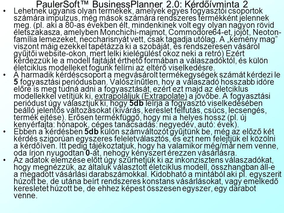 PaulerSoft™ BusinessPlanner 2.0: Kérdőívminta 1 Minden termékötlet lekérdezése a kérdőíven a következő formátumban kell, hogy történjen, hogy a rendsz