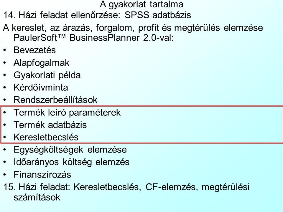 PaulerSoft™ BusinessPlanner 2.0: Rendszerbeállítások A Settings|Beállítások munkalapon a BusinessPlanner rendszerbeállításait módosíthatjuk: Mi a pénz