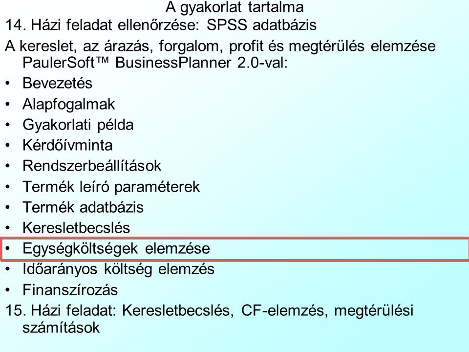 PaulerSoft™ BusinessPlanner 2.0: Keresletbecslés 4 A következő lépésben minden periódusban (lásd az első 5-öt kék színekben) a magasabb árszintek kere