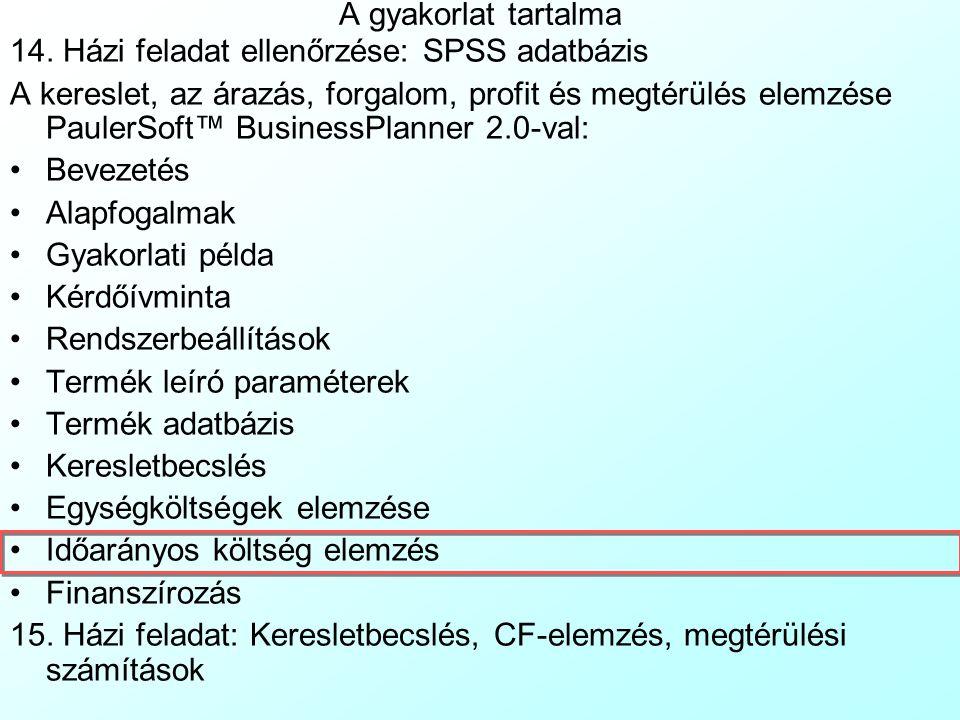 PaulerSoft™ BusinessPlanner 2.0: Egységköltségek elemzése 5 A Prod1UnitCost|Term1EgysKölts lap alján elsőként az eddigi egységköltségek összesítését l