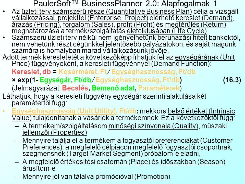 PaulerSoft™ BusinessPlanner 2.0: Bevezetés A PaulerSoft™ BusinessPlanner 2.0 egy MS Excel-alapú üzleti tervező szoftver, amely az elterjedt és népszer
