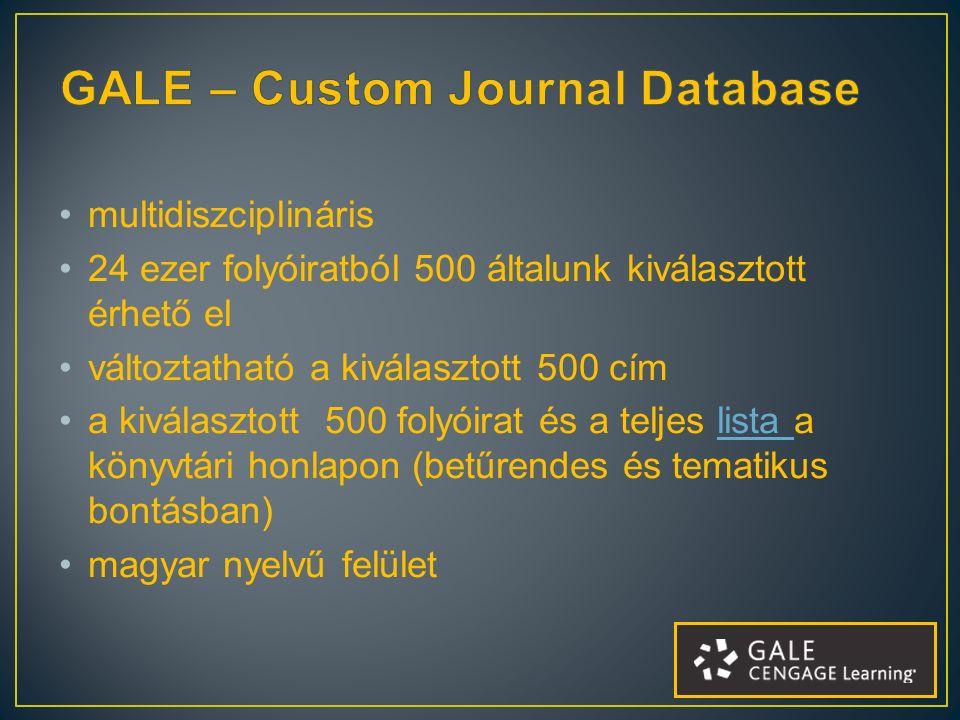 multidiszciplináris 24 ezer folyóiratból 500 általunk kiválasztott érhető el változtatható a kiválasztott 500 cím a kiválasztott 500 folyóirat és a teljes lista a könyvtári honlapon (betűrendes és tematikus bontásban)lista magyar nyelvű felület