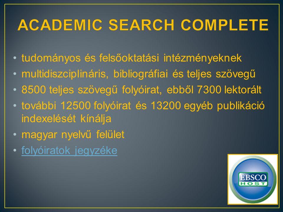 tudományos és felsőoktatási intézményeknek multidiszciplináris, bibliográfiai és teljes szövegű 8500 teljes szövegű folyóirat, ebből 7300 lektorált további 12500 folyóirat és 13200 egyéb publikáció indexelését kínálja magyar nyelvű felület folyóiratok jegyzéke