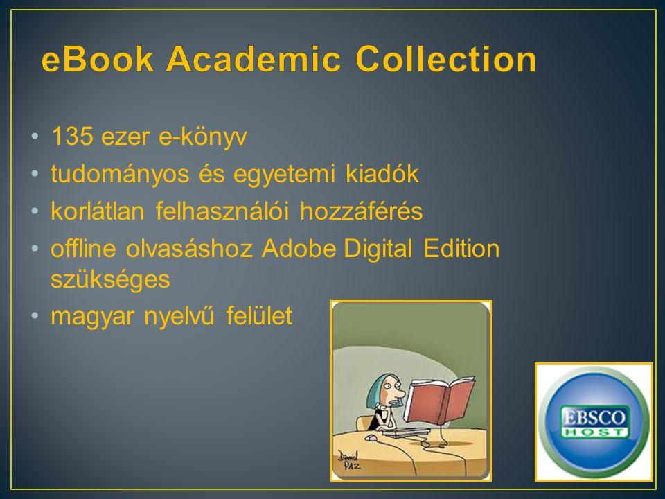 135 ezer e-könyv tudományos és egyetemi kiadók korlátlan felhasználói hozzáférés offline olvasáshoz Adobe Digital Edition szükséges magyar nyelvű felület